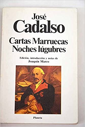 Cartas marruecas. noches lugubres: Amazon.es: Jose Cadalso ...