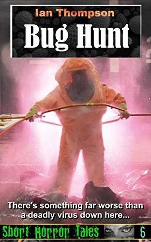 Bug Hunt (Short Horror Tales Book 6)