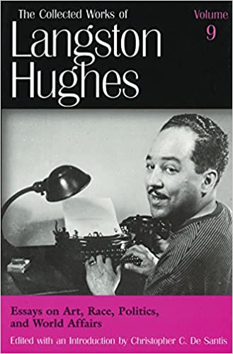com essays on art race politics and world affairs  com essays on art race politics and world affairs collected works of langston hughes vol 9 9780826213945 langston hughes christopher c de