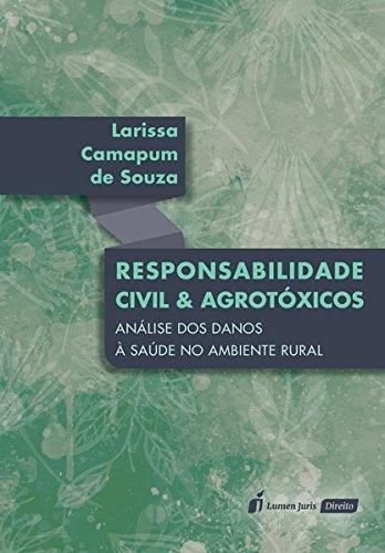 Responsabilidade Civil e Agrotóxicos. 2018