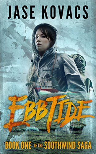 Ebb Tide: A Post-Zombie Apocalypse Thriller (The Southwind Saga Book 1) by [Kovacs, Jase]