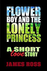 Flowerboy and the Lonely Princess: A short love story
