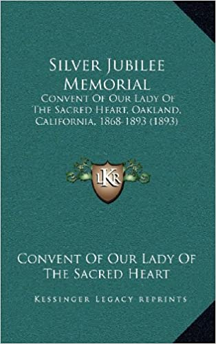 Book Silver Jubilee Memorial: Convent of Our Lady of the Sacred Heart, Oakland, California, 1868-1893 (1893)