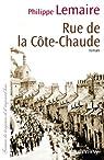 Rue de la Côte-Chaude par Lemaire