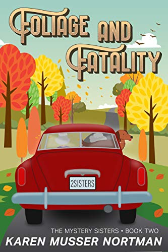 Foliage and Fatality (The Mystery Sisters Book 2) ()