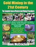 Gold Mining in the 21st Century: The Complete Book of Modern Gold Mining Procedures