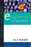 E : The Story of a Number, Maor, Eli, 0691033900