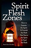 img - for Spirit Flesh Zones: Sustain the Spirit & Famish the Flesh Not Starve the Spirit & Feed the Flesh book / textbook / text book
