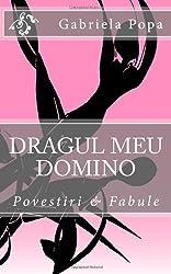 Dragul meu Domino: Povestiri & Fabule (Romanian Edition)