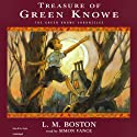 Treasure of Green Knowe: The Green Knowe Chronicles, Book Two Audiobook by L.M. Boston Narrated by Simon Vance