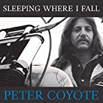 Sleeping Where I Fall: A Chronicle | Peter Coyote