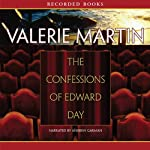 The Confessions of Edward Day   Valerie Martin