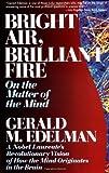 Bright Air, Brilliant Fire, Gerald M. Edelman, 0465007643