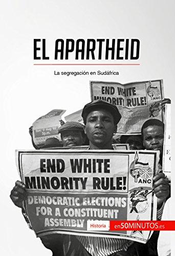 El apartheid: La segregación en Sudáfrica (Historia) (Spanish Edition)