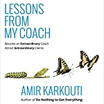 Lessons from My Coach | Amir Karkouti