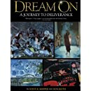 Dream On: A Journey to Deliverance