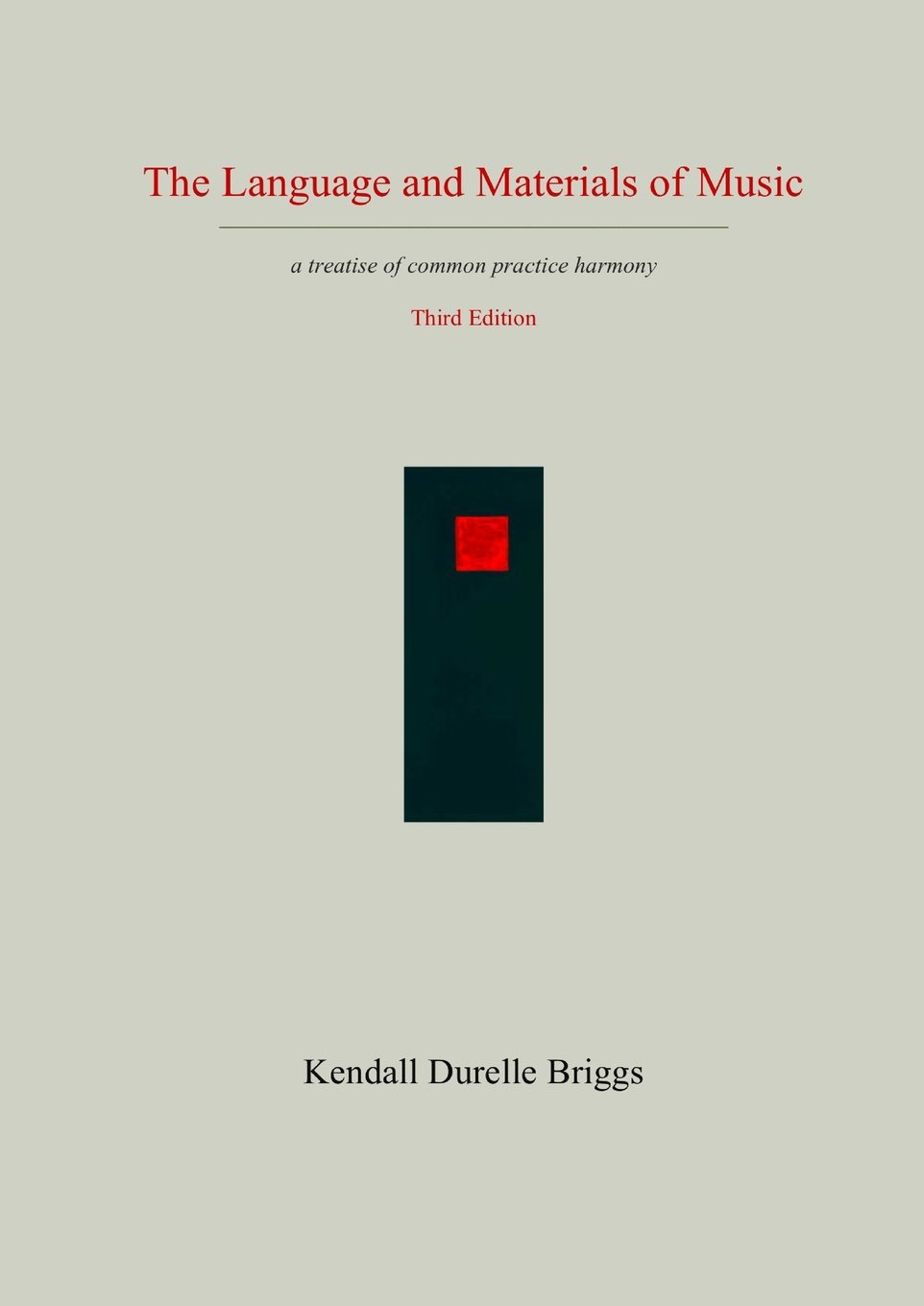 The Language and Materials of Music Third Edition