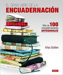 El gran libro de la encuadernación (Spanish) Paperback – 2017