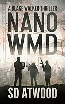Nano WMD: A Blake Walker Thriller by [Atwood, Steven]
