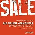 Sale. Die neuen Verkäufer Hörbuch von Werner Katzengruber Gesprochen von: Werner Katzengruber, Leon Boden