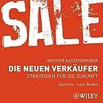 Sale. Die neuen Verkäufer | Werner Katzengruber