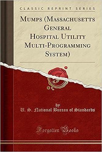 Mumps Massachusetts General Hospital Utility Multi Programming System Classic Reprint U S National Bureau Of Standards 9780428749354 Amazon