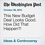 This New Budget Deal Looks Good. How Did That Happen?! | Jared Bernstein