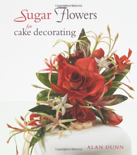 Sugar Flowers for Cake Decorating by New Holland