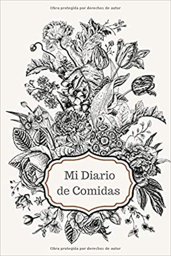 Mi Diario de Comidas: Registra lo que comes | 100 Páginas ...