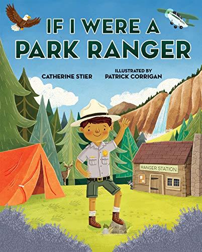If I Were a Park Ranger por Catherine Stier