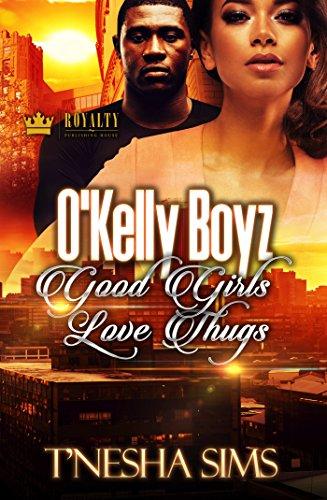 O'Kelly Boyz: Good Girls Love Thugs