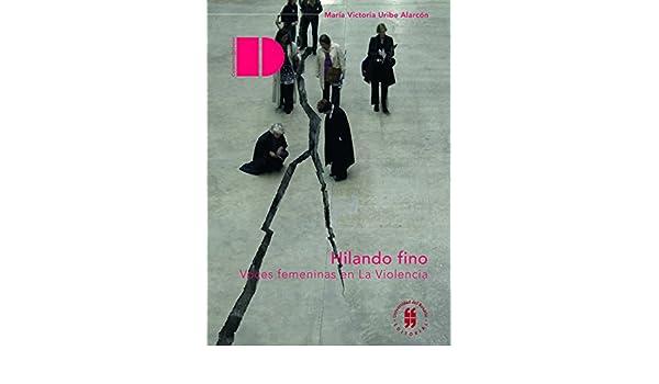 Voces femeninas en La Violencia eBook: María Victoria Uribe Alarcón: Amazon.es: Tienda Kindle
