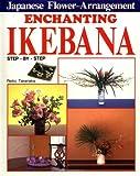 Enchanting Ikebana: Step-by-Step Japanese Flower Arrangements