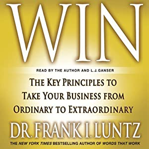 Win: The Key Principles to Take Your Business from Ordinary to Extraordinary Audiobook