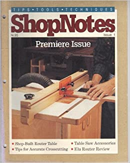 shopnotes tips tools techniques issue no 1 premier issue