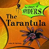 The Tarantula (The Library of Spiders)