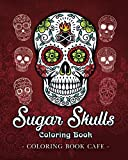 Sugar Skulls Coloring Book: A Coloring Book for