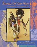 Stories of Our Way : An Anthology of American Indian Plays, , 0935626492