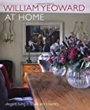 William Yeoward at Home: Elegant Living in Town and Country