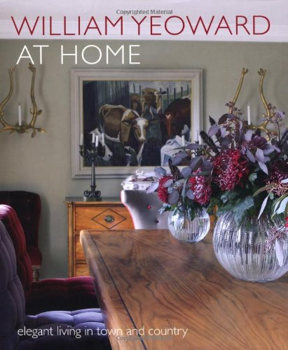 William Yeoward at Home: Elegant Living in Town and - Shopping Lakeside At