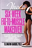 The Six-Week Fat-to-Muscle Makeover, Ellington Darden, 0399134069
