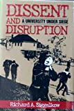 Dissent and Disruption, Richard A. Siggelkow, 0879756810