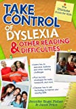 Take Control of Dyslexia and Other Reading Difficulties, Jennifer Engel Fisher and Janet Price, 1593637489