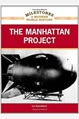 The Manhattan Project (Milestones in Modern World History) Kindle Edition