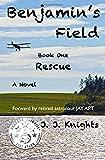 Benjamin's Field: Rescue (Benjamin's Field Trilogy Book 1)