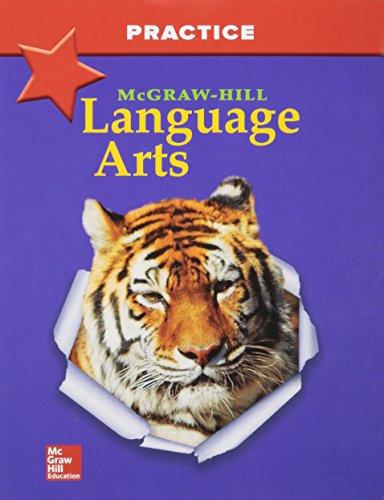 McGraw-Hill Language Arts, Grade 4, Practice Workbook (OLDER ELEMENTARY LANGUAGE ARTS)