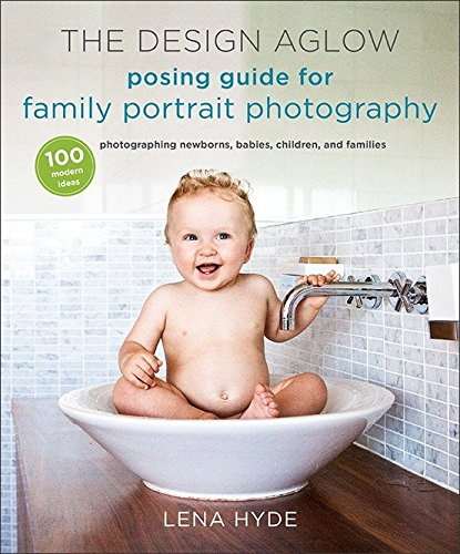 Get inspired to take family portraits your clients will love   Whether you're facing your first family portrait shoot or are a seasoned professional looking for fresh inspiration, Design Aglow's 100 ideas for posing newborns, babies, children, siblin...