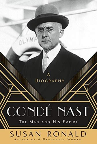 Condé Nast: The Man and His Empire -- A Biography (Conde Nast Traveller)