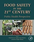 Food Safety in the 21st Century: Public Health Perspective