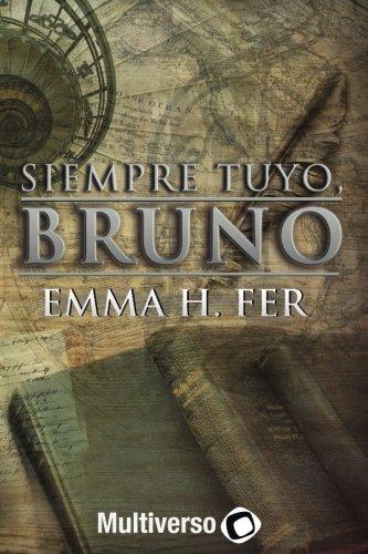 Siempre tuyo, Bruno: Amazon.es: Fer, Ema H: Libros